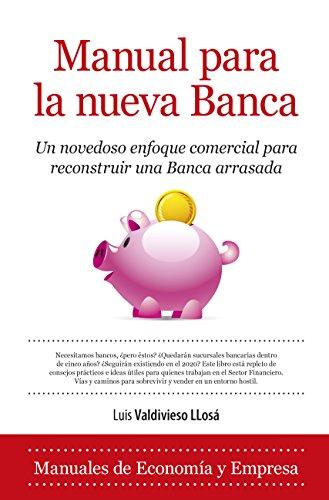 Descargar Libro Manual Para La Nueva Banca (Economía) de Luis Valdivieso Llosá