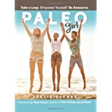 Paleo Girl: Take a Leap. Empower Yourself. Be Awesome!