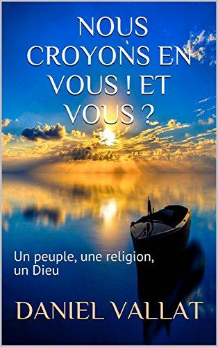 Couverture du livre Nous croyons en vous ! Et vous ?: Un peuple, une religion, un Dieu (Lumière et Vie t. 9)