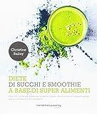 Diete di succhi e smoothie a base di super alimenti