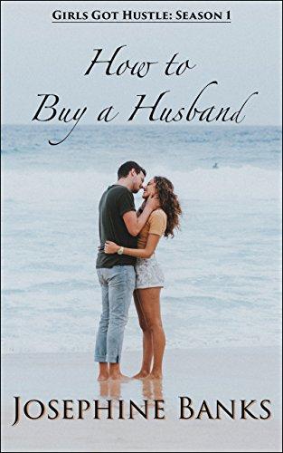 how-to-buy-a-husband-girls-got-hustle-season-one-book-1-english-edition