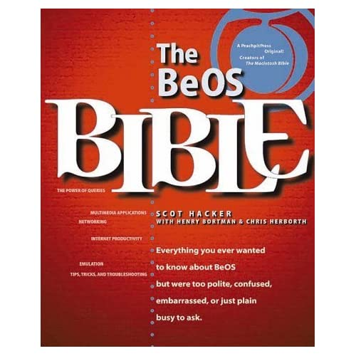 BeOS Bible, The by Scot Hacker (1999-04-22)