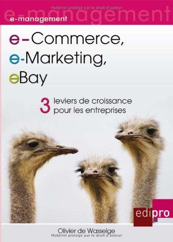 e-Commerce, e-Marketing, eBay : 3 Leviers de croissance pour les entreprises