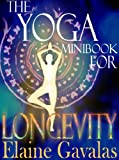 Image de The Yoga Minibook for Longevity (The Yoga Minibook Series 2) (English Edition)
