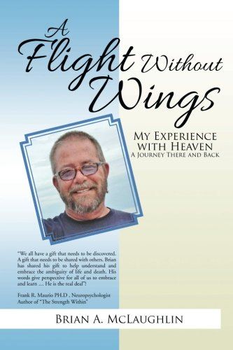 A Flight Without Wings: My Experience with Heaven