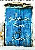Griechische Türen und Fenster (Wandkalender 2019 DIN A2 hoch): Fotografiert in Korfu und Kreta (Monatskalender, 14 Seiten ) (CALVENDO Orte)