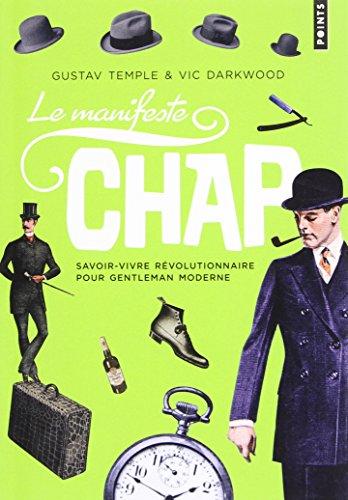 Le Manifeste Chap. Savoir-vivre révolutionnaire pour gentleman moderne