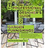 [( The Professional Designer's Guide to Garden Furnishings - By Nagel, Vanessa Gardner ( Author ) Hardcover Jul - 2013)] Hardcover