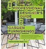 [( The Professional Designer's Guide to Garden Furnishings - By Nagel, Vanessa Gardner ( Author ) Hardcover Jul - 2013)] Hardcover