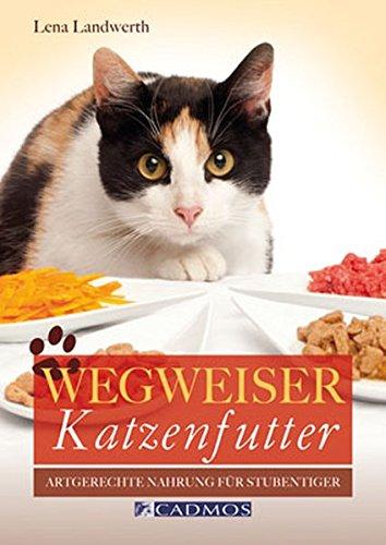 Preisvergleich Produktbild Wegweiser Katzenfutter: Artgerechte Nahrung für den Stubentiger