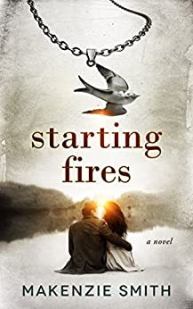 Starting Fires by [Smith, Makenzie]