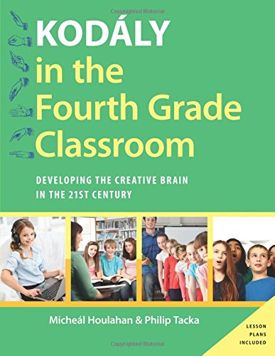 kodaly-in-the-fourth-grade-classroom-developing-the-creative-brain-in-the-21st-century