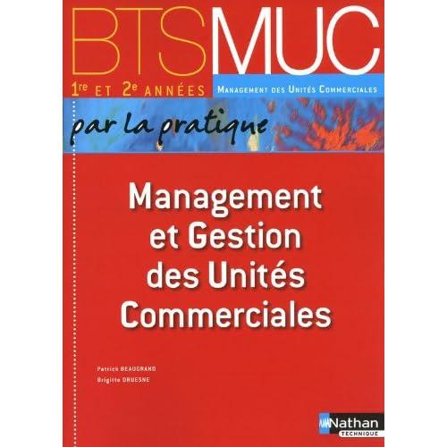 Management et Gestion des Unités Commerciales (Éd.2010)