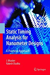Static Timing Analysis for Nanometer Designs: A Practical Approach
