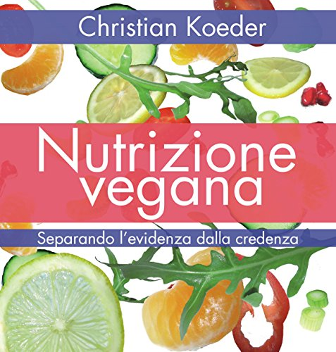 Nutrizione vegana: Separando l'evidenza dalla credenza