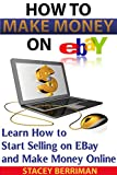 EBAY: Online Business. (Proven) Home Based Business. Make Money Online! 2nd Edition (make money on ebay, start an online business, ebay business, home based business ideas Book 1) (English Edition)