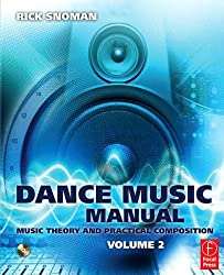 Dance Music Manual: Music Theory and Practical Composition