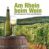 Am Rhein Beim Wein (Potpourri: Trinkst Du Mal Wein Vom Rhein / Schau Nicht Auf Die Uhr / Das Sind Die Gefährlichen Jahre / Immer Wieder Neue Lieder / Kornblumenblau)