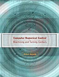 [(Computer Numerical Control : Machining and Turning Centers)] [By (author) Robert Quesada] published on (May, 2004)