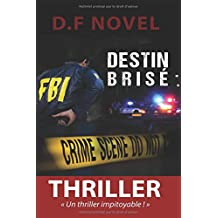 Destin brisé: Un thriller impitoyable !