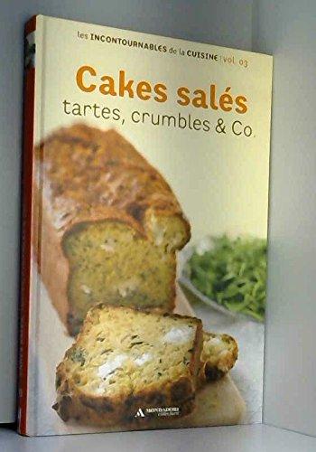 COLLECTION LES INCONTOURNABLES DE LA CUISINE VOL.3 / CAKES SALES, Tartes, Crumbles & Co