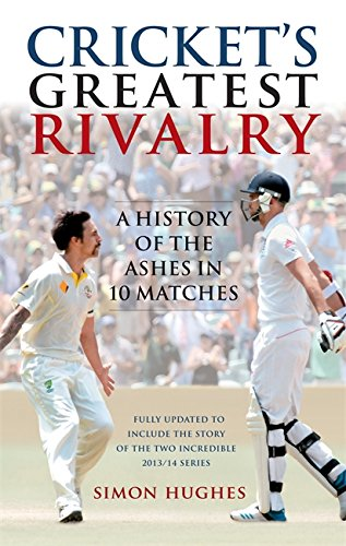 Cricket's Greatest Rivalry: A History of the Ashes in 10 Matches por Simon Hughes