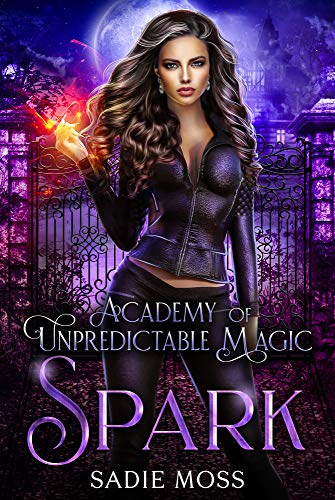 Spark (Academy of Unpredictable Magic Book 1)