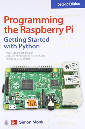 Programming the Raspberry Pi, Second Edition: Getting Started with Python por Simon Monk