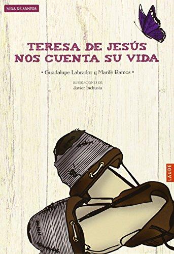 Teresa de Jesús nos cuenta su vida (Laude) por Guadalupe Labrador Encinas