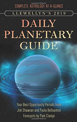Llewellyn's 2019 Daily Planetary Guide: Complete Astrology At-A-Glance por Paula Belluomini