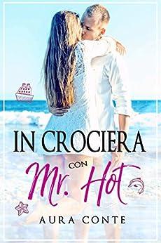 In crociera con Mr. Hot di [Conte, Aura]