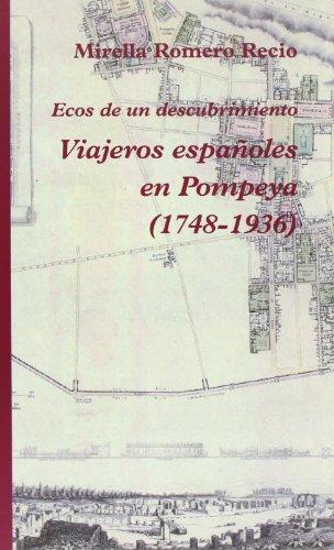 Viajeros Españoles En Pompeya (1748-1936) (Narrativa) por Mirella Romero Recio