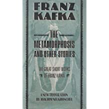 The Metamorphosis and Other Stories/the Great Short Works of Franz Kafka