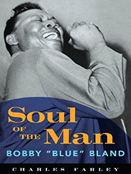 """Soul of the Man: Bobby """"Blue"""" Bland (American Made Music Series) by [Farley, Charles]"""
