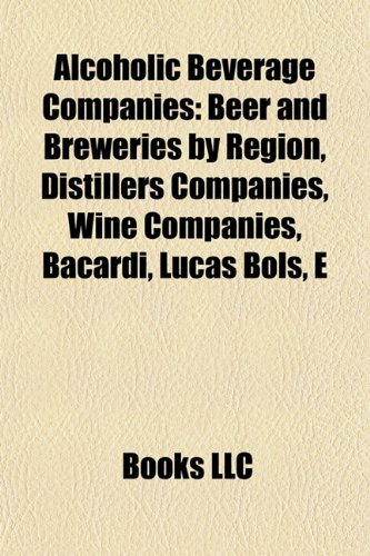alcoholic-beverage-companies-distilleries-wine-companies-bacardi-lucas-bols-e-j-gallo-winery-hiram-w