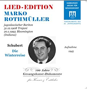 Marko Rothmuller Vol. 2 Schubert : Die Winterreise, Historical Recordings from 1945