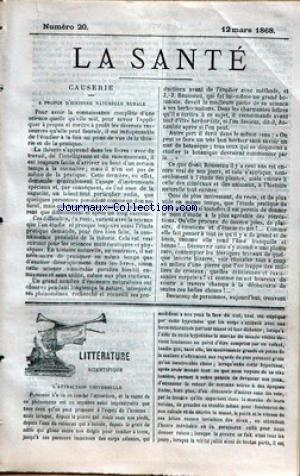 SANTE (LA) [No 20] du 12/03/1868 - HISTOIRE NATURELLE RURALE- ATTRACTION UNIVERSELLE - BOTANIQUE MEDICALE - LE TUSSILAGE - DR MOLENE - ANATOMIE - LE THORAX ET LE BASSIN- LES FRANCAIS DU NORD ET DU MIDI PAR EUGENE GARCIN.