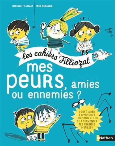 Mes peurs, amies ou ennemies ? : Pour les enfants de 5 à 10 ans, Avec un livret pour les parents (Les cahiers Filliozat)