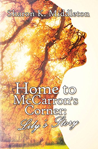 Home to McCarron's Corner: Lily's Story by [Middleton, Sharon K.]
