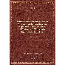 Services public et particulier de l'éclairage et du chauffage par le gaz dans la ville de Paris : 18