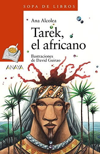 Tarek, el africano (Literatura Infantil (6-11 Años) - Sopa De Libros, Band 190)