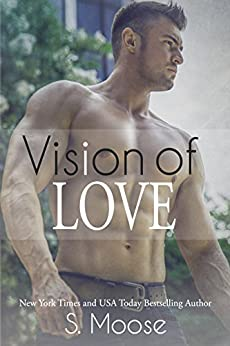 Vision of Love (Infinity Book 1) by [Moose, S.]