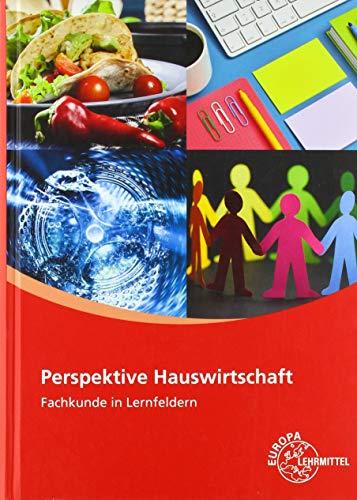 Perspektive Hauswirtschaft: Fachkunde in Lernfeldern