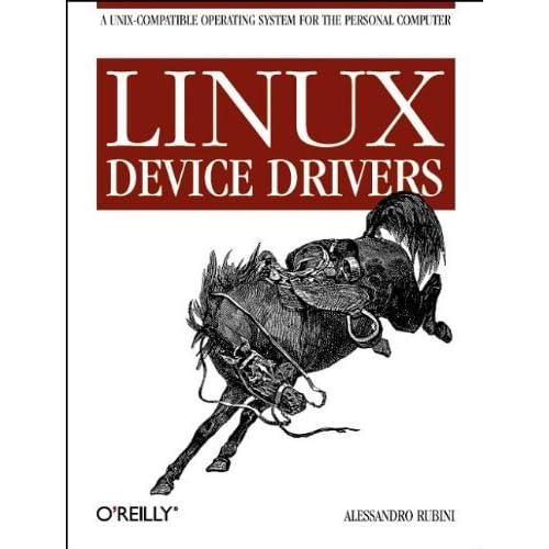 Linux Device Drivers (Nutshell Handbooks) by Alessandro Rubini (1998-02-11)