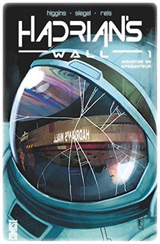 Hadrian's Wall - Tome 01 : Aux confins de l'espace