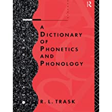 A Dictionary of Phonetics and Phonology (Linguistics)
