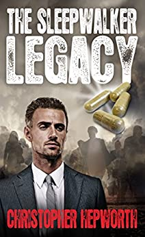 The Sleepwalker Legacy: A Medical Financial Mystery Thriller (Sam Jardine Crime Conspiracy Thrillers Book 1) by [Hepworth, Christopher]