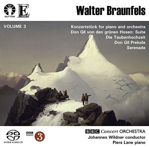 Walter Braunfels Vol. 3: Don Gil von den grünen Hosen Suite/Konzertstücke/Die Vogel/Serenade/Don Gil Prelude [SACD HYBRID] stereo only - Hosen Suite
