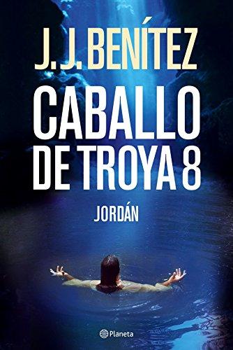 Jordán (Caballo de Troya 8) (Los otros mundos de J. J. Benítez)