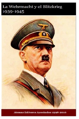 La Wehrmacht y el Blitzkrieg 1939-1945